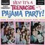Hey! It's a Teenacide Pajama Party
