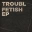 Fetish EP