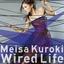 >Meisa Kuroki - Wired Life