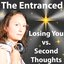 Losing You vs. Second Thoughts