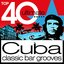 Top 40 Ultimate Classic Cuba Bar Grooves