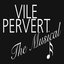 Vile Pervert The Music