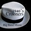 40s Crooners - Big Band Music
