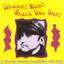 Whaam! Bam! Thank You Dan! - A Whaam Records Compilation 1981-1984