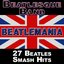 Beatlemania: 27 Beatles Smash Hits (The British Invasion)