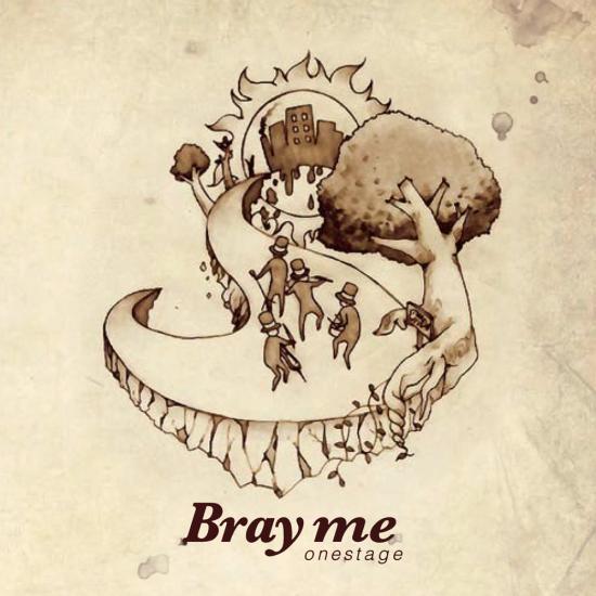Bray me
