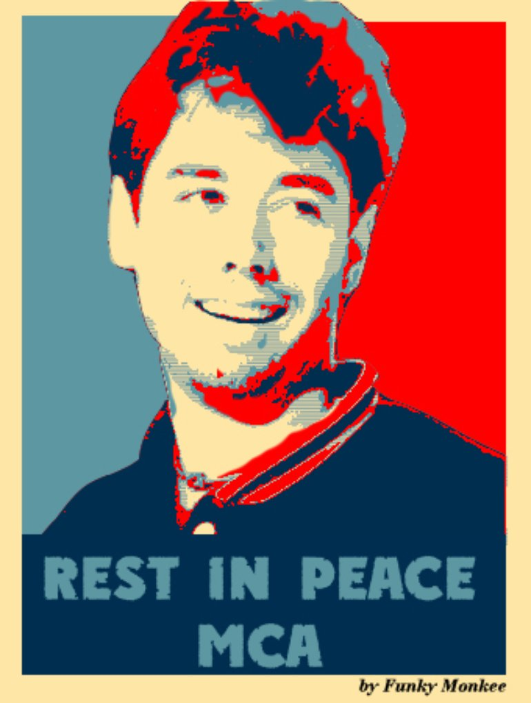 Rest In Peace MCA. R.I.P. MCA