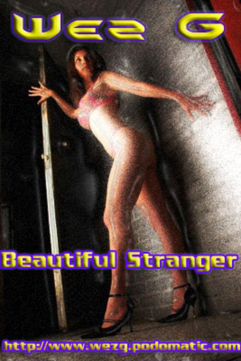 Beautiful Stranger - A Wez G podcast