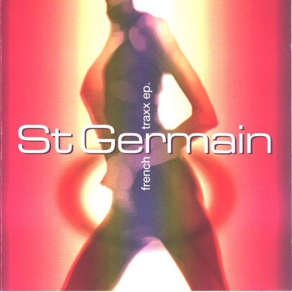 St Germain - French Traxx EP