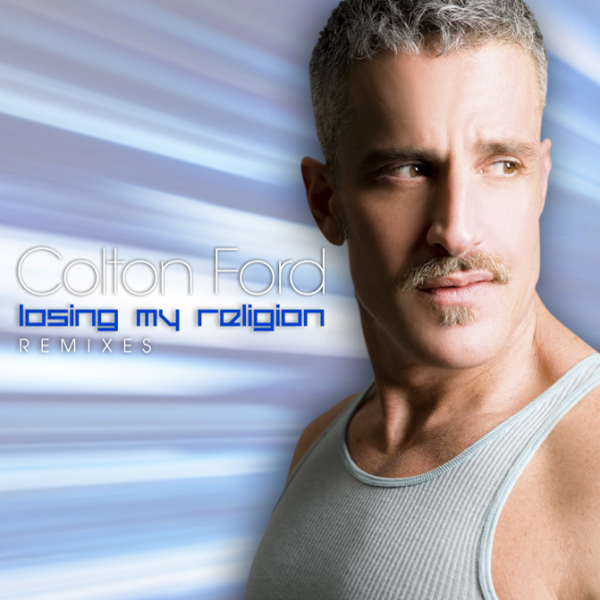 Losing My Religion Remixes - Colton Ford — Listen and ...