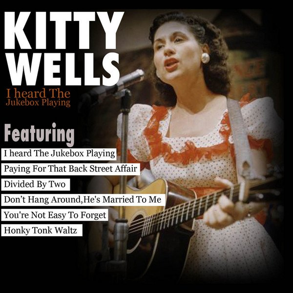 I Heard the Jukebox Playing - Kitty Wells   Songs, Reviews ...