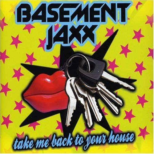 take me back to your house basement jaxx listen and discover