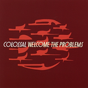 album Welcome The Problems by Colossal