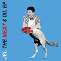 album The Meat & Oil EP by Jel