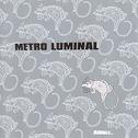 Metro Luminal