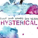 album Hysterical by Clap Your Hands Say Yeah