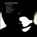 album Go Plastic by Squarepusher