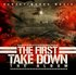 The First Take Down [The Album]