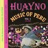 Huayno Music Of Peru - Vol. 1