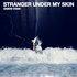 Stranger Under My Skin