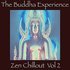 The  Buddha Experience-Zen Chillout Vol. 2