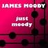 Just Moody