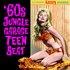 60s Jungle Garage Teen Beat
