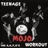 Teenage Mojo Workout
