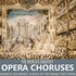 The World's Greatest Opera Choruses