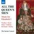 All the Queen's Men: Music for Elizabeth I