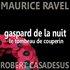 Ravel: Gaspard de la Nuit & Le Tombeau de Couperin