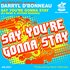 Say You're Gonna Stay (DJ Meme & Jovonn Remixes)