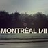 Montréal I/II