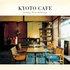 Kyoto Cafe -Soothing, Acoustic & Nostalgic- (Digital Version)