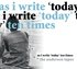 As I Write 'Today' Ten Times