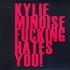 Kylie Minoise Fucking Hates You