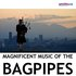 Magnificent Music of the Bagpipes