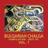 Bulgarian Chalga, Compilation - Best Of, Vol.1