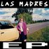 LAS MADRES EP
