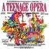 A Teenage Opera: The Original Soundtrack Recording