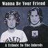 Wanna Be Your Friend: A Tribute to the Inbreds