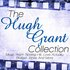The Hugh Grant Collection - Music From: Notting Hill, Love Actually, Bridget Jones Diary and More