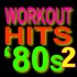 Workout Hits 80s – Volume 2