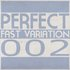 PERFECT FAST VARIATION: compilation VOL.002