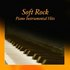 Soft Rock Piano Instrumental Hits