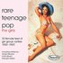 Rare Teenage Pop - The Girls