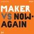 Maker vs. Now-Again