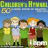 Children's Hymnal - 50 Classic Songs of Devotion For Kids