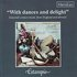 With Dances and Delight - Sixteenth Century Music from England and Abroad