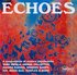 Echoes: A Compendium Of Modern Psychedelia